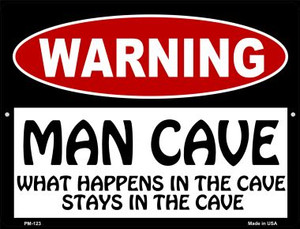 Man Cave What Happens In The Cave Wholesale Novelty Mini Metal Parking Sign PM-123