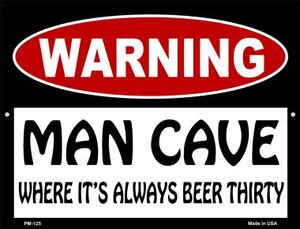 Man Cave Its Always Beer Thirty Wholesale Novelty Mini Metal Parking Sign PM-125