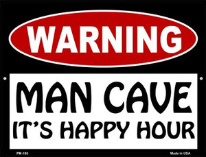 Man Cave Its Happy Hour Wholesale Novelty Mini Metal Parking Sign PM-180