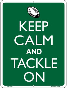 Keep Calm And Tackle On Football Wholesale Novelty Mini Metal Parking Sign PM-2107