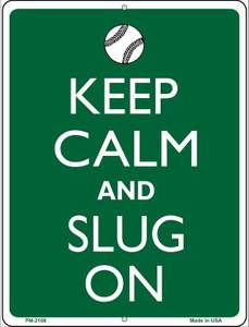 Keep Calm And Slug On Baseball Wholesale Novelty Mini Metal Parking Sign PM-2108