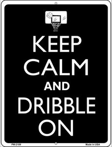Keep Calm And Dribble On Wholesale Novelty Mini Metal Parking Sign PM-2109