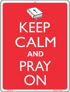 Keep Calm And Pray On Wholesale Novelty Mini Metal Parking Sign PM-2118