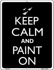 Keep Calm And Paint On Wholesale Novelty Mini Metal Parking Sign PM-2119