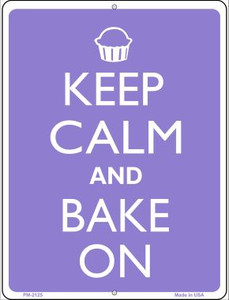 Keep Calm And Bake On Wholesale Novelty Mini Metal Parking Sign PM-2125
