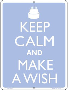 Keep Calm And Make A Wish Wholesale Novelty Mini Metal Parking Sign PM-2131