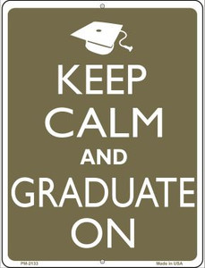 Keep Calm And Graduate On Wholesale Novelty Mini Metal Parking Sign PM-2133