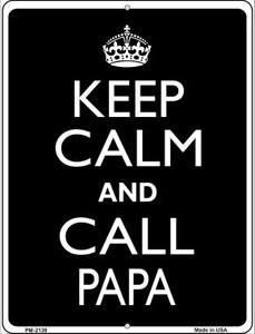Keep Calm And Call Papa Wholesale Novelty Mini Metal Parking Sign PM-2138