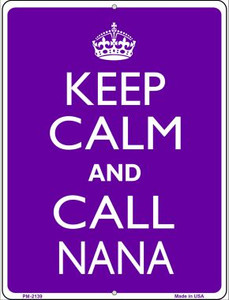 Keep Calm And Call Nana Wholesale Novelty Mini Metal Parking Sign PM-2139