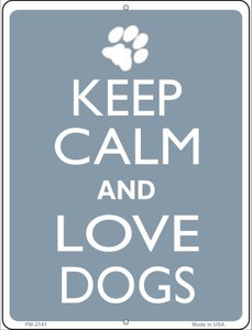 Keep Calm And Love Dogs Wholesale Novelty Mini Metal Parking Sign PM-2141