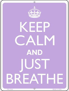 Keep Calm And Just Breathe Wholesale Novelty Mini Metal Parking Sign PM-2144