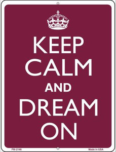 Keep Calm And Dream On Wholesale Novelty Mini Metal Parking Sign PM-2146