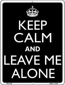 Keep Calm And Leave Me Alone Wholesale Novelty Mini Metal Parking Sign PM-2149