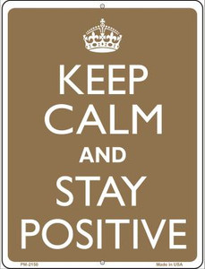 Keep Calm And Stay Positive Wholesale Novelty Mini Metal Parking Sign PM-2150