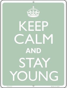 Keep Calm And Stay Young Wholesale Novelty Mini Metal Parking Sign PM-2151