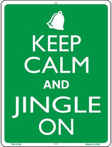 Keep Calm And Jingle On Wholesale Novelty Mini Metal Parking Sign PM-2158