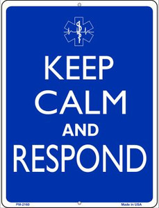 Keep Calm And Respond Wholesale Novelty Mini Metal Parking Sign PM-2160