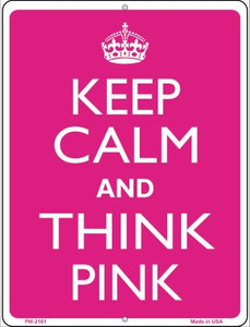 Keep Calm And Think Pink Wholesale Novelty Mini Metal Parking Sign PM-2161