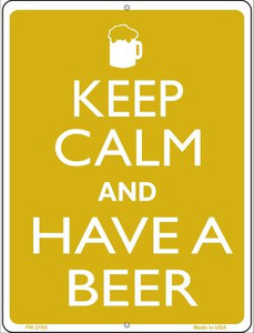 Keep Calm And Have A Beer Wholesale Novelty Mini Metal Parking Sign PM-2165