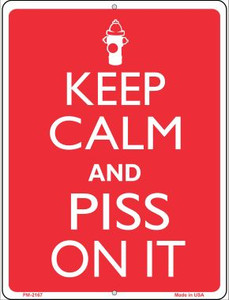 Keep Calm And Piss On It Wholesale Novelty Mini Metal Parking Sign PM-2167