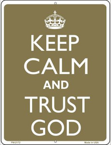 Keep Calm And Trust God Wholesale Novelty Mini Metal Parking Sign PM-2172
