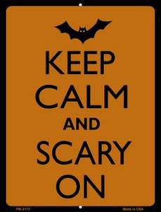 Keep Calm And Scary On Wholesale Novelty Mini Metal Parking Sign PM-2173
