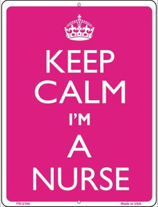 Keep Calm Im A Nurse Wholesale Novelty Mini Metal Parking Sign PM-2194