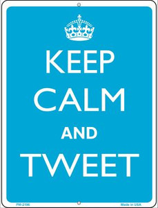 Keep Calm And Tweet Wholesale Novelty Mini Metal Parking Sign PM-2196