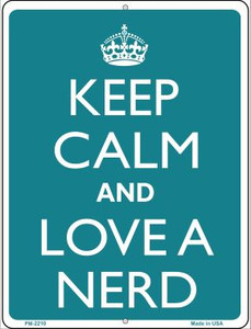 Keep Calm And Love A Nerd Wholesale Novelty Mini Metal Parking Sign PM-2210