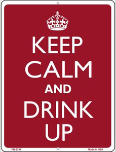 Keep Calm And Drink Up Wholesale Novelty Mini Metal Parking Sign PM-2214