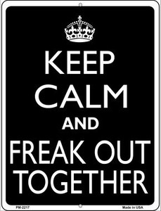 Keep Calm And Freak Out Together Wholesale Novelty Mini Metal Parking Sign PM-2217