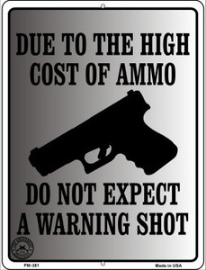 Cost of Ammo Wholesale Novelty Mini Metal Parking Sign PM-381