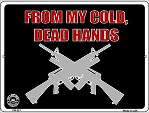 From My Cold Dead Hands Wholesale Novelty Mini Metal Parking Sign PM-387