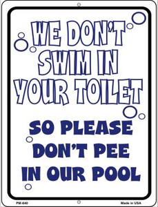 We Dont Swim in Your Toilet Wholesale Novelty Mini Metal Parking Sign PM-640