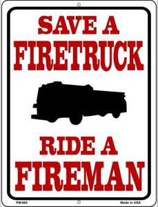 Save Firetruck Ride Fireman Wholesale Novelty Mini Metal Parking Sign PM-665