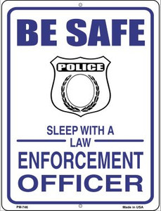 Be Safe Sleep With Law Enforcement Wholesale Novelty Mini Metal Parking Sign PM-746