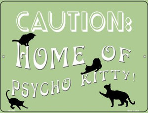 Home Of Psycho Kitty Wholesale Novelty Mini Metal Parking Sign PM-1086