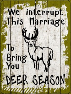 Interrupt Marriage Deer Season Wholesale Novelty Mini Metal Parking Sign PM-1125