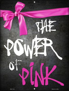 The Power Of Pink Breast Cancer Wholesale Novelty Mini Metal Parking Sign PM-1183