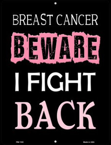Beware I Fight Back Breast Cancer Wholesale Novelty Mini Metal Parking Sign PM-1185