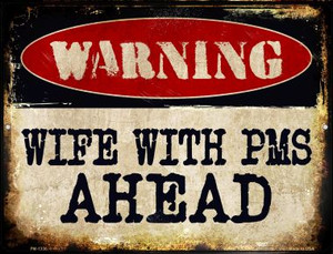 Wife With PMS Wholesale Novelty Mini Metal Parking Sign PM-1336