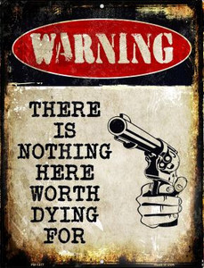 Nothing Worth Dying Wholesale Novelty Mini Metal Parking Sign PM-1377
