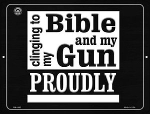 Clinging On To My Bible And My Gun Proudly Wholesale Novelty Mini Metal Parking Sign PM-1495