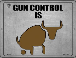 Gun Control Is BS Wholesale Novelty Mini Metal Parking Sign PM-1506