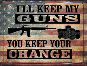 Ill Keep My Guns You Keep Your Change Wholesale Novelty Mini Metal Parking Sign PM-1520