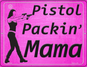 Pistol Packin Mama Wholesale Novelty Mini Metal Parking Sign PM-1522