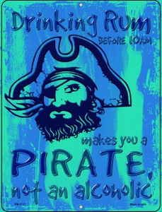Drinking Rum Makes You A Pirate Wholesale Novelty Mini Metal Parking Sign PM-1717