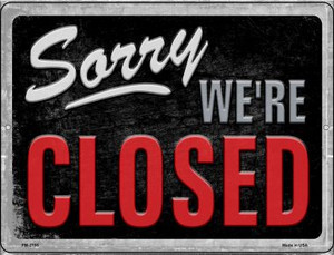 Sorry Were Closed Wholesale Novelty Mini Metal Parking Sign PM-2706