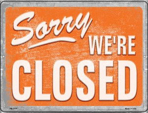 Sorry Were Closed Wholesale Novelty Mini Metal Parking Sign PM-2710