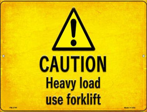 Caution Heavy Load Use Forklift Wholesale Novelty Mini Metal Parking Sign PM-2746